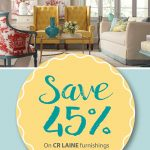Style. Comfort. Color. Save 45% on CR Laine Furnishings!